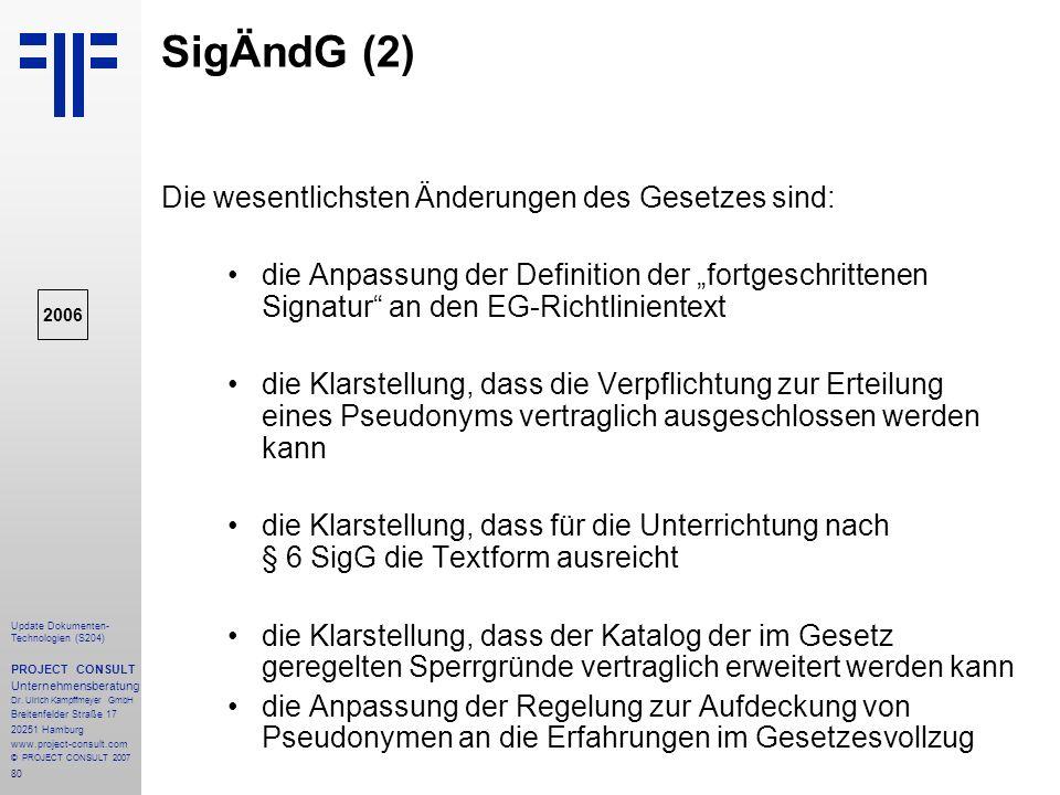 SigÄndG (2) Die wesentlichsten Änderungen des Gesetzes sind: