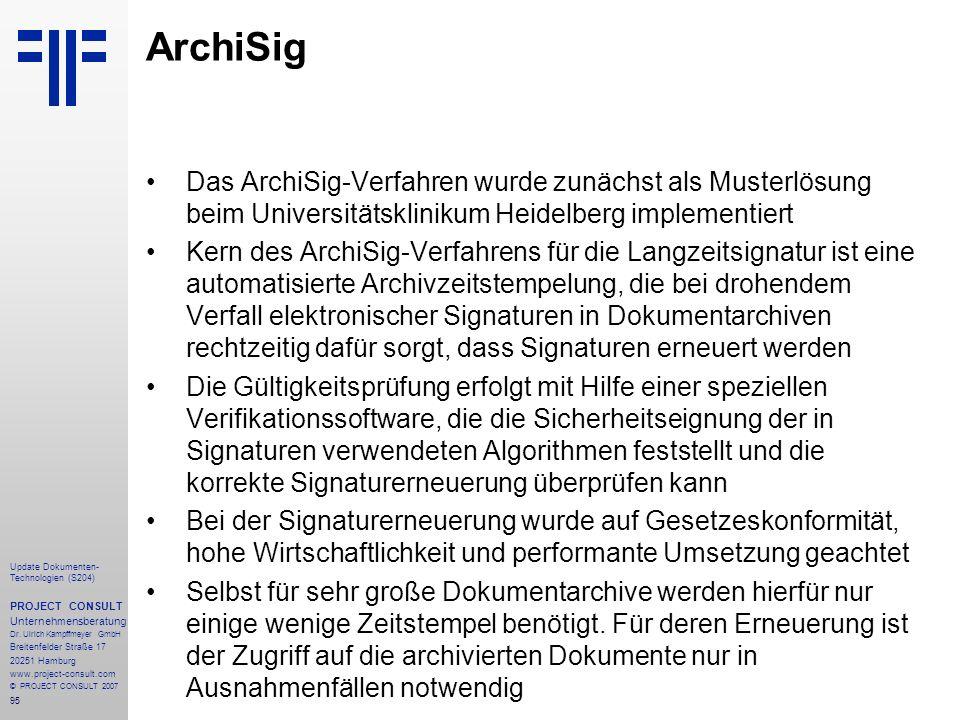 ArchiSig Das ArchiSig-Verfahren wurde zunächst als Musterlösung beim Universitätsklinikum Heidelberg implementiert.