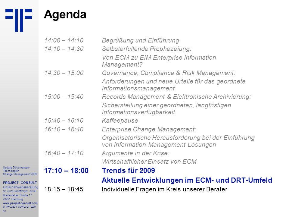 Agenda 14:00 – 14:10 Begrüßung und Einführung. 14:10 – 14:30 Selbsterfüllende Prophezeiung: Von ECM zu EIM Enterprise Information Management