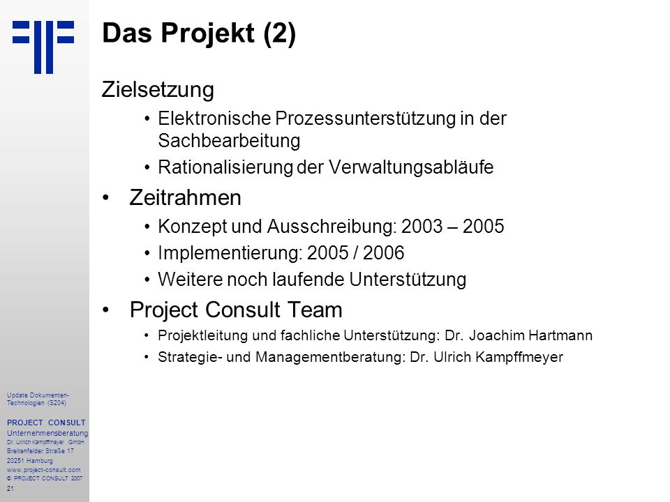 Das Projekt (2) Zielsetzung Zeitrahmen Project Consult Team