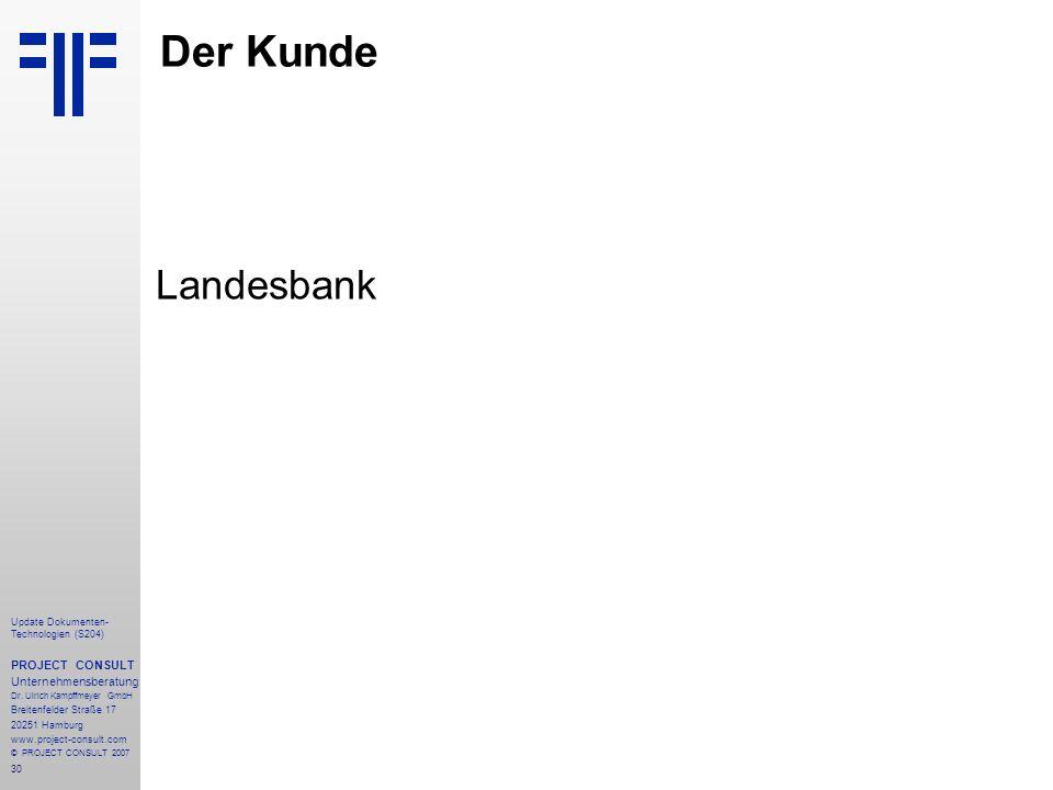 Der Kunde Landesbank PROJECT CONSULT Unternehmensberatung