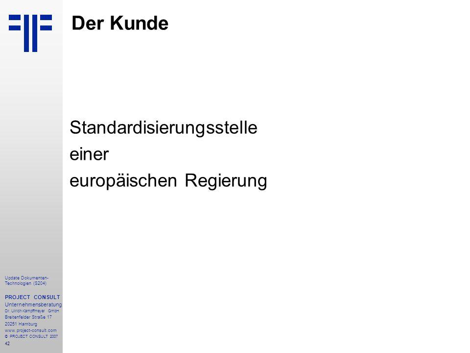 Der Kunde Standardisierungsstelle einer europäischen Regierung