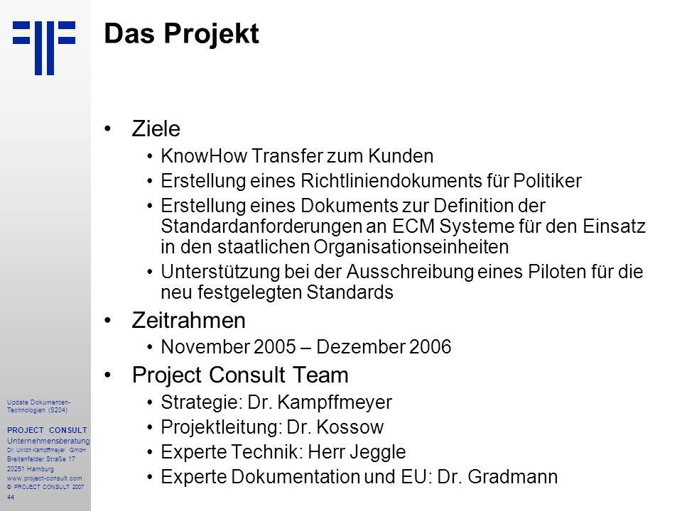 Das Projekt Ziele Zeitrahmen Project Consult Team