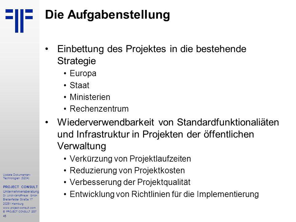 Die Aufgabenstellung Einbettung des Projektes in die bestehende Strategie. Europa. Staat. Ministerien.