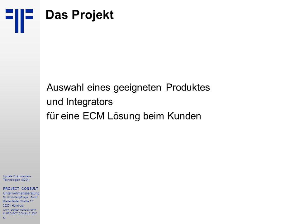 Das Projekt Auswahl eines geeigneten Produktes und Integrators