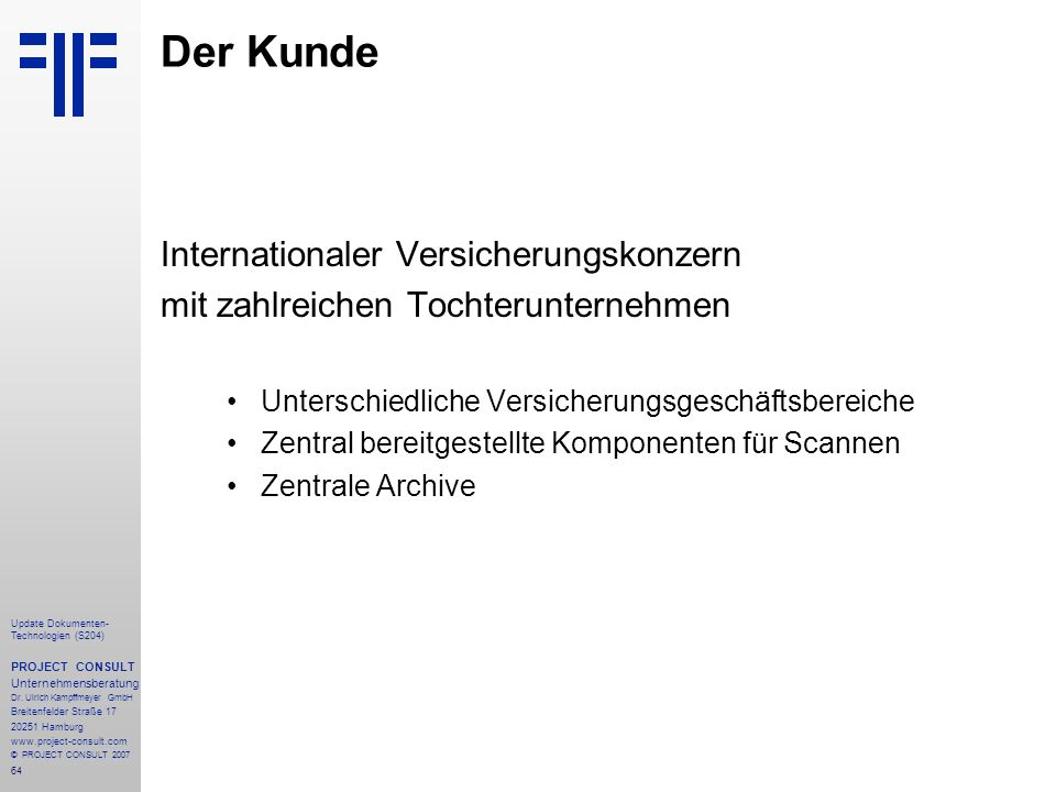 Der Kunde Internationaler Versicherungskonzern