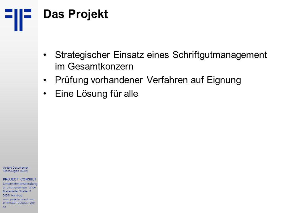 Das Projekt Strategischer Einsatz eines Schriftgutmanagement im Gesamtkonzern. Prüfung vorhandener Verfahren auf Eignung.