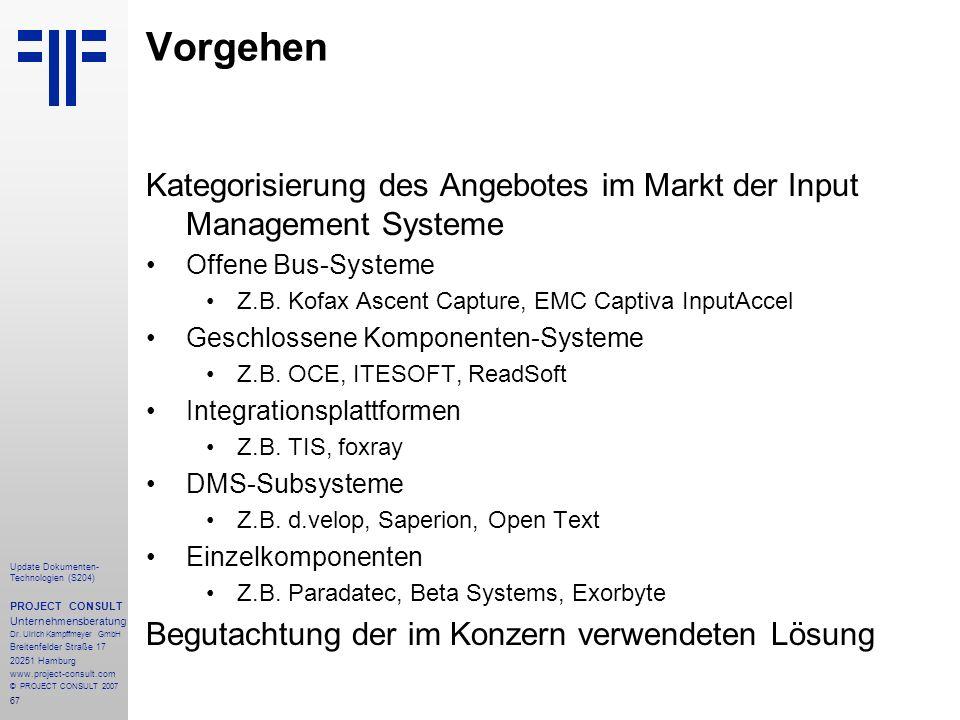 Vorgehen Kategorisierung des Angebotes im Markt der Input Management Systeme. Offene Bus-Systeme. Z.B. Kofax Ascent Capture, EMC Captiva InputAccel.