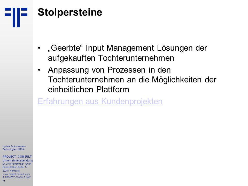 """Stolpersteine """"Geerbte Input Management Lösungen der aufgekauften Tochterunternehmen."""