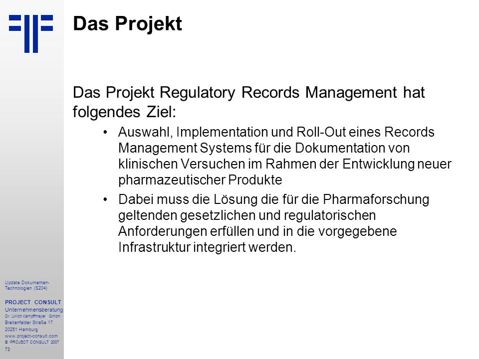 Das Projekt Das Projekt Regulatory Records Management hat folgendes Ziel: