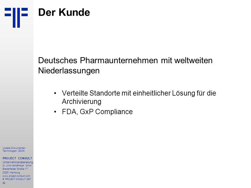Der Kunde Deutsches Pharmaunternehmen mit weltweiten Niederlassungen
