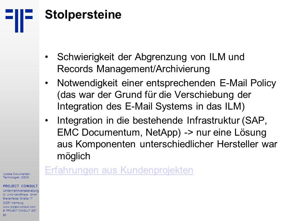 Stolpersteine Schwierigkeit der Abgrenzung von ILM und Records Management/Archivierung.