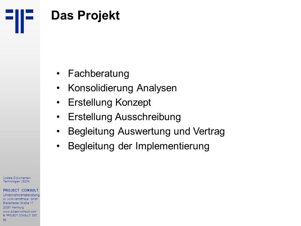 Das Projekt Fachberatung Konsolidierung Analysen Erstellung Konzept