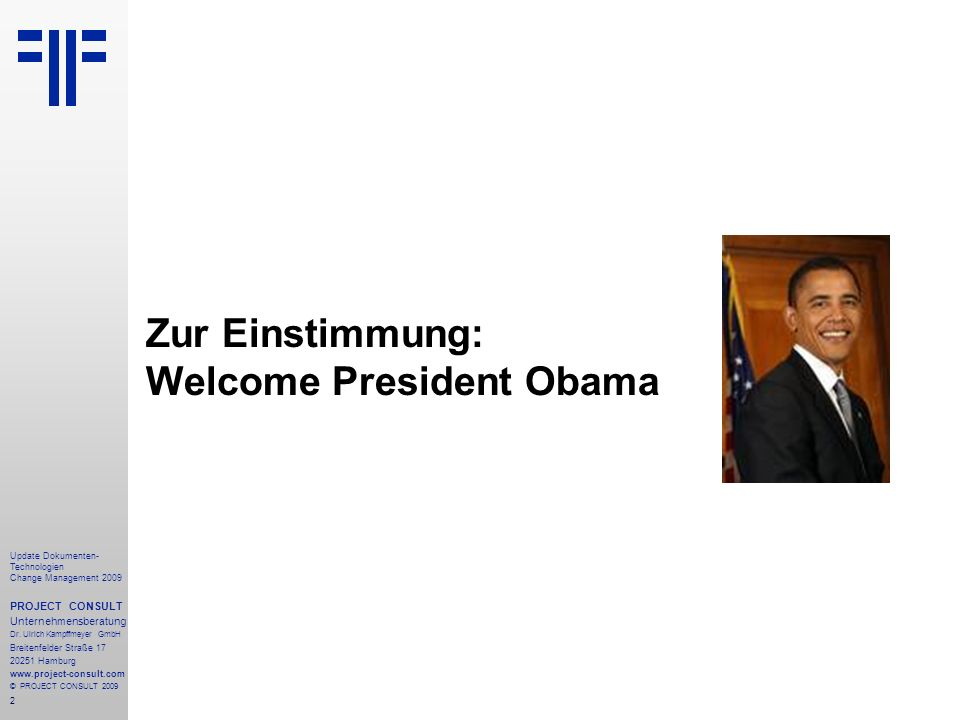 Zur Einstimmung: Welcome President Obama