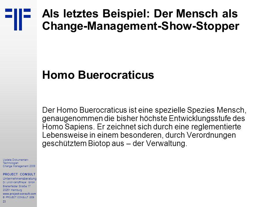 Als letztes Beispiel: Der Mensch als Change-Management-Show-Stopper