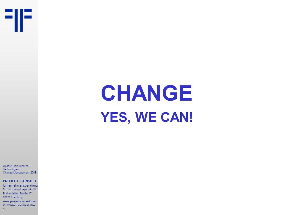 CHANGE YES, WE CAN! PROJECT CONSULT Unternehmensberatung