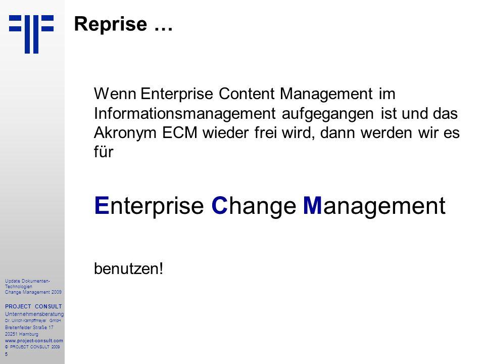 Reprise … Wenn Enterprise Content Management im Informationsmanagement aufgegangen ist und das Akronym ECM wieder frei wird, dann werden wir es für.