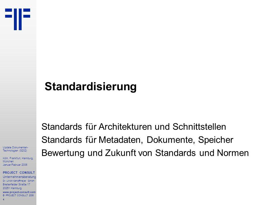 Standardisierung Standards für Architekturen und Schnittstellen