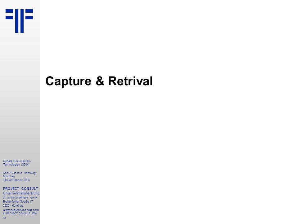 Capture & Retrival PROJECT CONSULT Unternehmensberatung