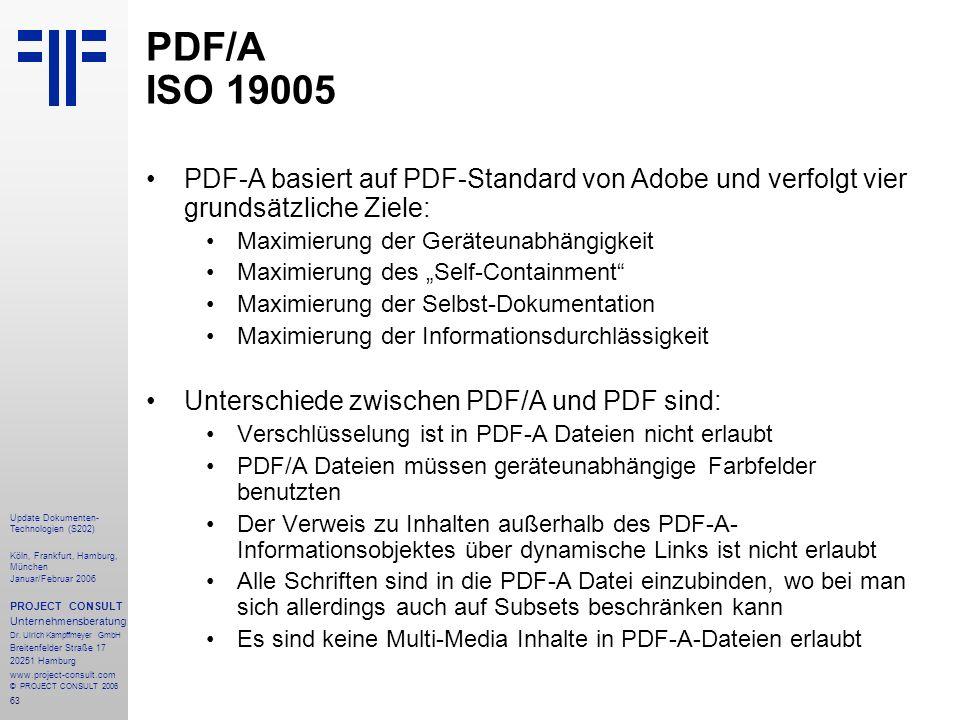 PDF/A ISO 19005 PDF-A basiert auf PDF-Standard von Adobe und verfolgt vier grundsätzliche Ziele: Maximierung der Geräteunabhängigkeit.