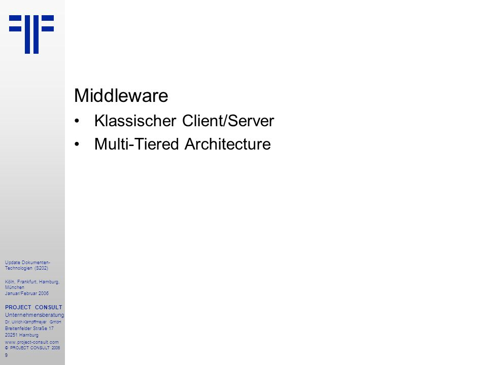 Middleware Klassischer Client/Server Multi-Tiered Architecture