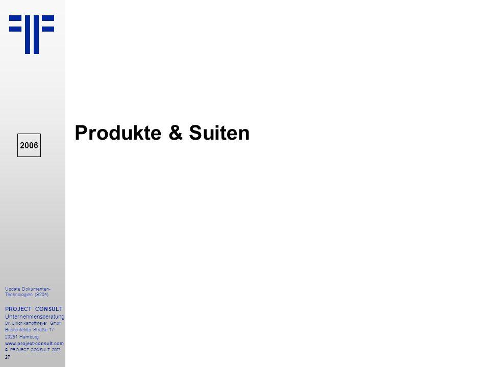 Produkte & Suiten 2006 PROJECT CONSULT Unternehmensberatung