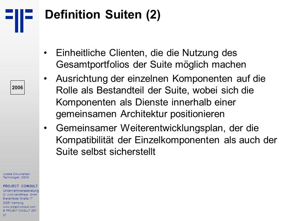 Definition Suiten (2) Einheitliche Clienten, die die Nutzung des Gesamtportfolios der Suite möglich machen.