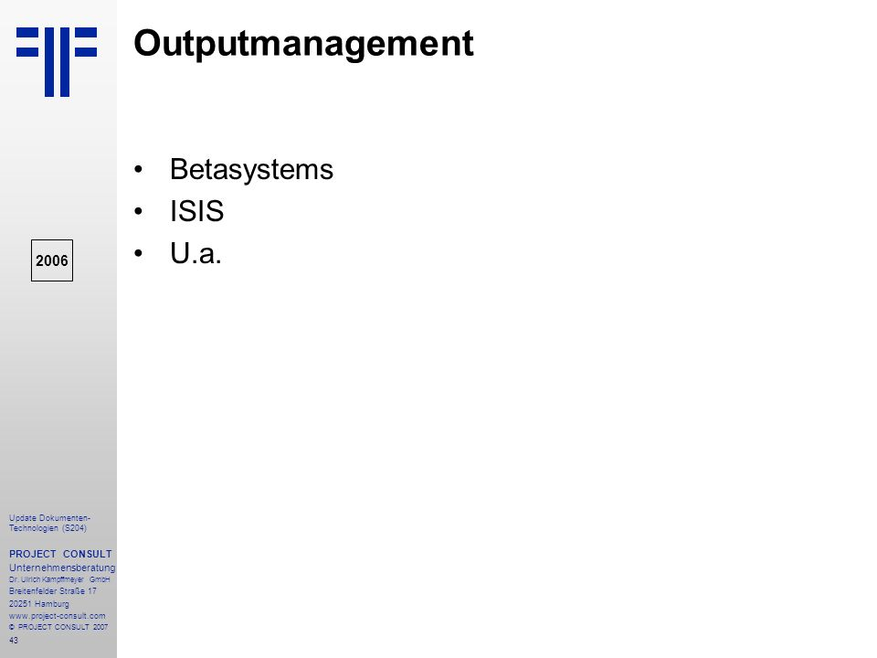 Outputmanagement Betasystems ISIS U.a. 2006 PROJECT CONSULT