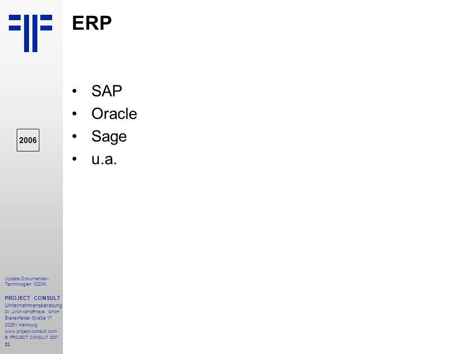 ERP SAP Oracle Sage u.a. 2006 PROJECT CONSULT Unternehmensberatung