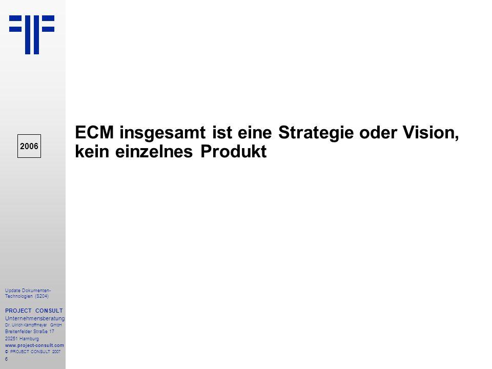 ECM insgesamt ist eine Strategie oder Vision, kein einzelnes Produkt