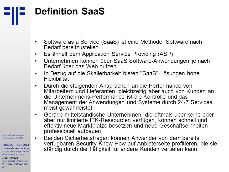 Definition SaaS Software as a Service (SaaS) ist eine Methode, Software nach Bedarf bereitzustellen.