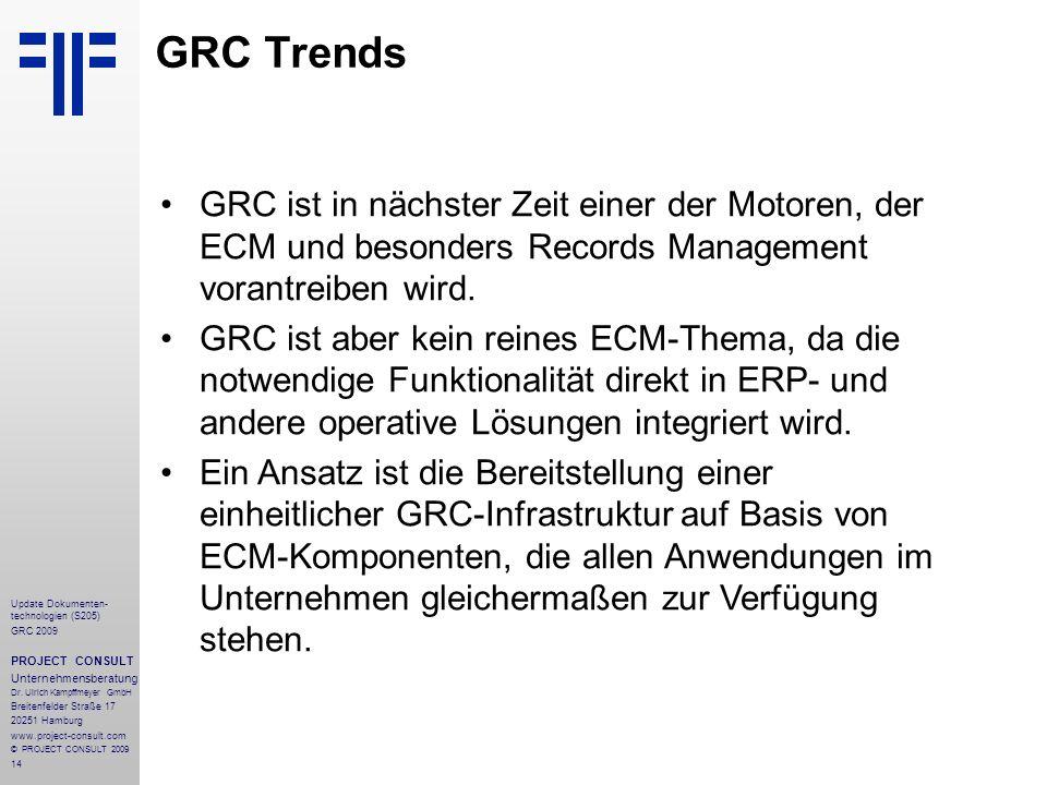 GRC TrendsGRC ist in nächster Zeit einer der Motoren, der ECM und besonders Records Management vorantreiben wird.