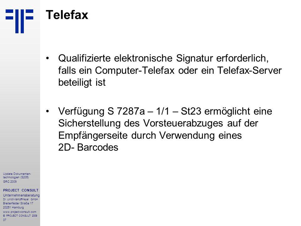 TelefaxQualifizierte elektronische Signatur erforderlich, falls ein Computer-Telefax oder ein Telefax-Server beteiligt ist.