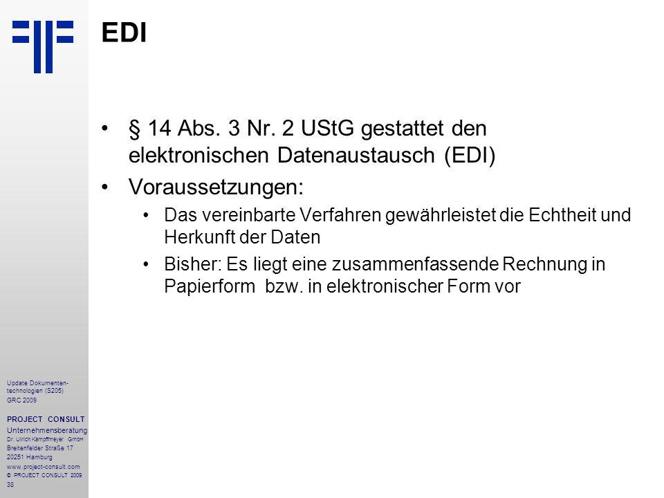EDI§ 14 Abs. 3 Nr. 2 UStG gestattet den elektronischen Datenaustausch (EDI) Voraussetzungen: