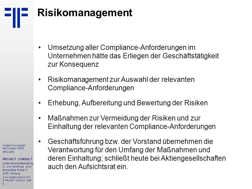 RisikomanagementUmsetzung aller Compliance-Anforderungen im Unternehmen hätte das Erliegen der Geschäftstätigkeit zur Konsequenz.