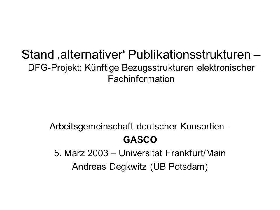 Stand 'alternativer' Publikationsstrukturen – DFG-Projekt: Künftige Bezugsstrukturen elektronischer Fachinformation