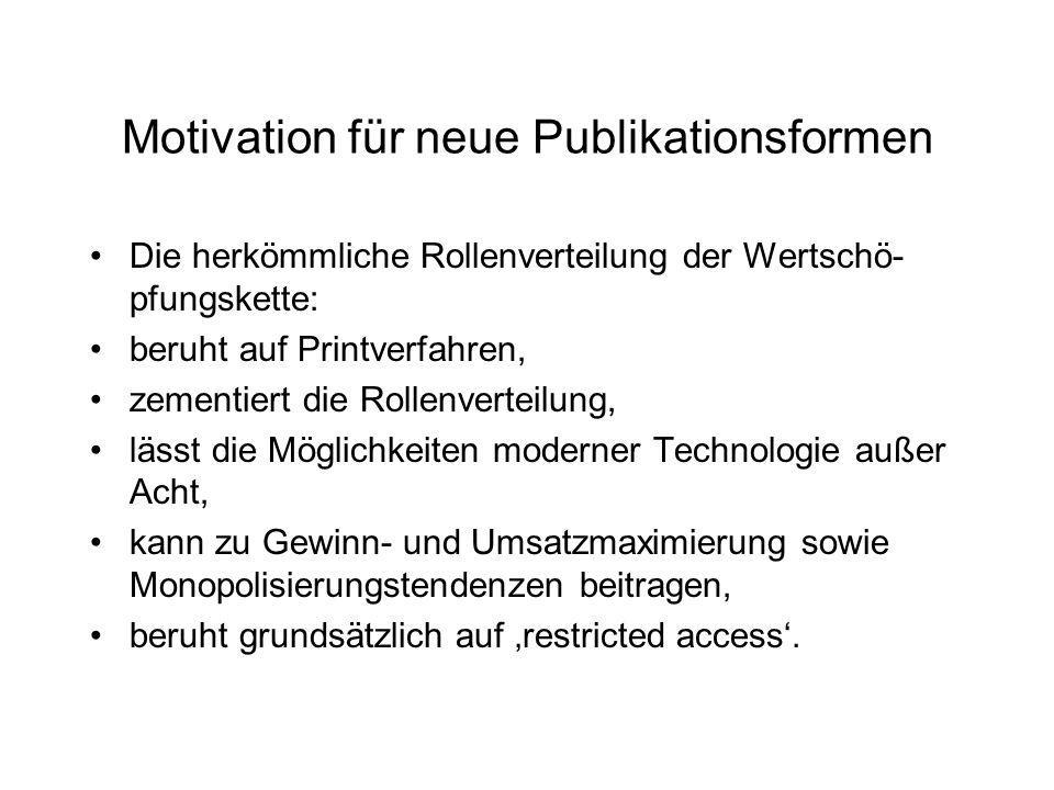 Motivation für neue Publikationsformen