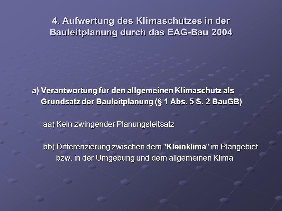 4. Aufwertung des Klimaschutzes in der Bauleitplanung durch das EAG-Bau 2004