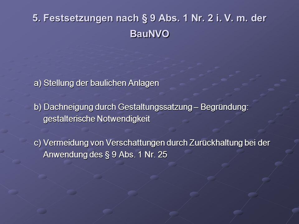 5. Festsetzungen nach § 9 Abs. 1 Nr. 2 i. V. m. der BauNVO