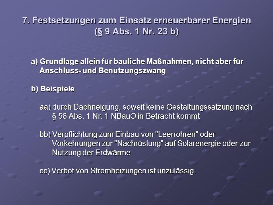 7. Festsetzungen zum Einsatz erneuerbarer Energien (§ 9 Abs. 1 Nr