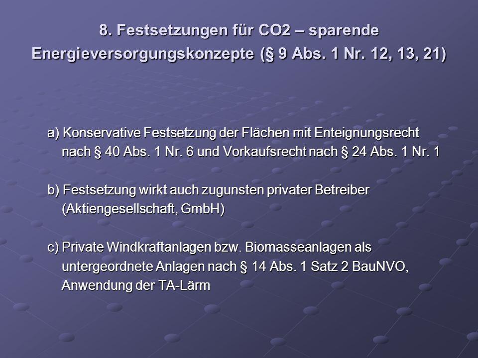 8. Festsetzungen für CO2 – sparende Energieversorgungskonzepte (§ 9 Abs. 1 Nr. 12, 13, 21)