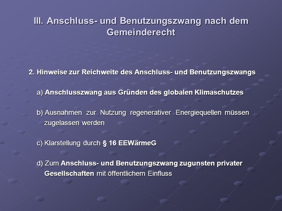 III. Anschluss- und Benutzungszwang nach dem Gemeinderecht