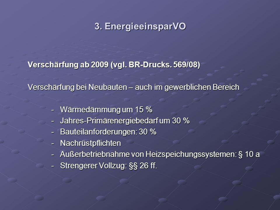 3. EnergieeinsparVO Verschärfung ab 2009 (vgl. BR-Drucks. 569/08)