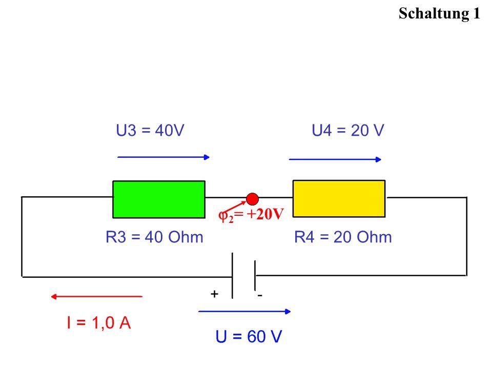 Schaltung 1 U3 = 40V U4 = 20 V.