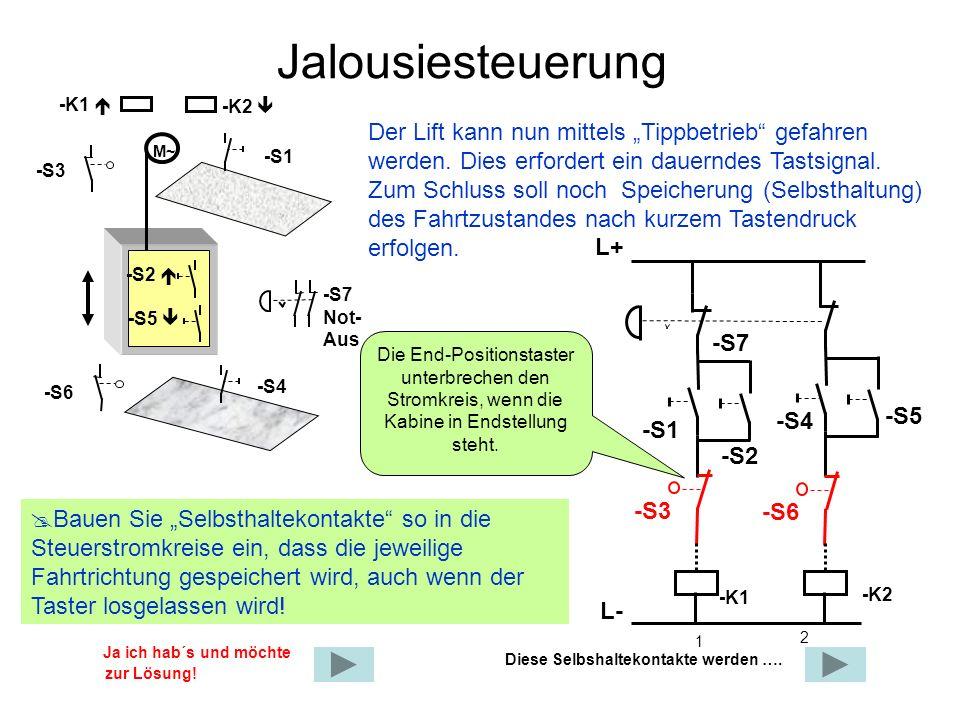 """Jalousiesteuerung -K1  -K2  Der Lift kann nun mittels """"Tippbetrieb gefahren werden. Dies erfordert ein dauerndes Tastsignal."""
