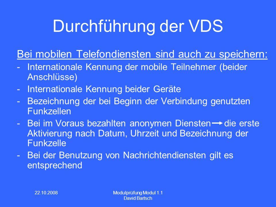 Durchführung der VDS Bei mobilen Telefondiensten sind auch zu speichern: Internationale Kennung der mobile Teilnehmer (beider Anschlüsse)