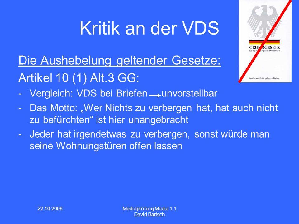 Kritik an der VDS Die Aushebelung geltender Gesetze: