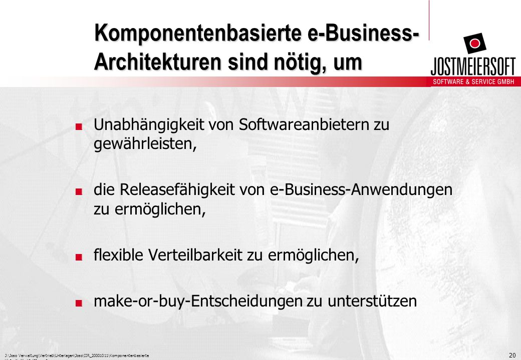 Komponentenbasierte e-Business- Architekturen sind nötig, um