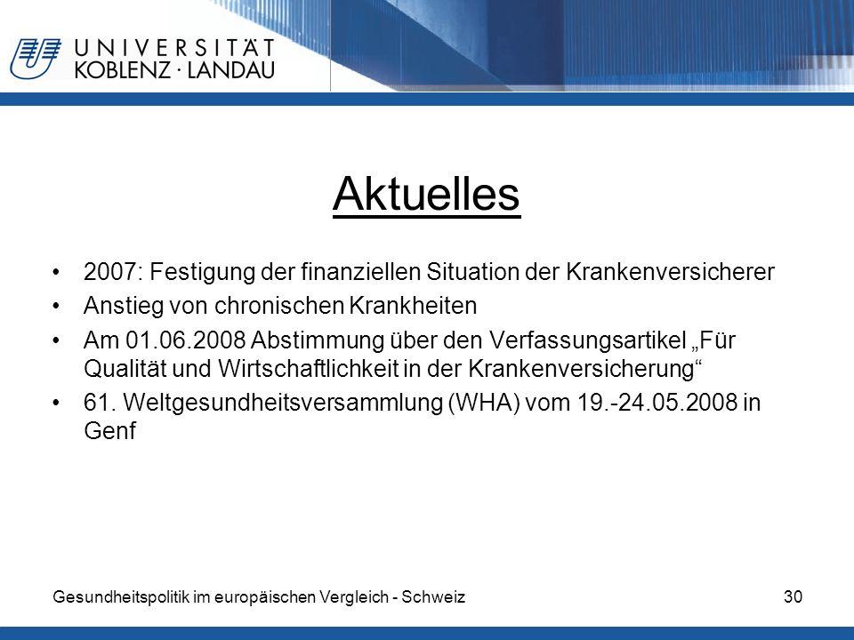 Aktuelles 2007: Festigung der finanziellen Situation der Krankenversicherer. Anstieg von chronischen Krankheiten.