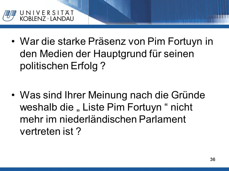 War die starke Präsenz von Pim Fortuyn in den Medien der Hauptgrund für seinen politischen Erfolg